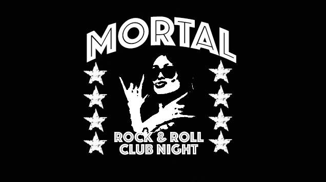 MORTAL (Rock & Roll Club Night)